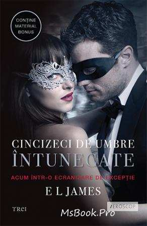 Cincizeci de umbre intunecate Vol. II Din trilogia Fifty Shades - E.L. James 18+