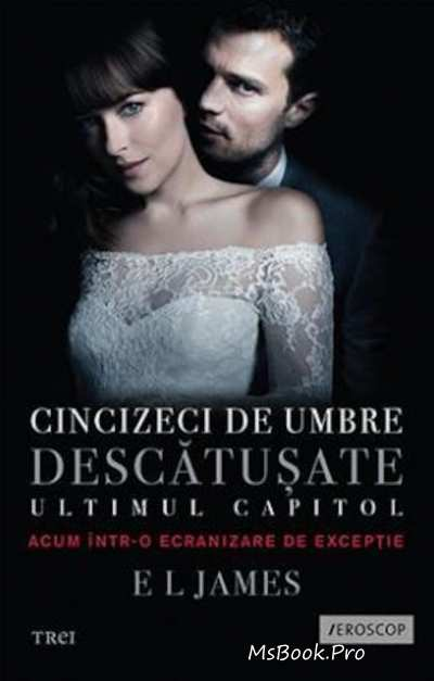 Cincizeci de Umbre Descătuşate. Cartea 3 din Trilogia Fifty Shades 18+