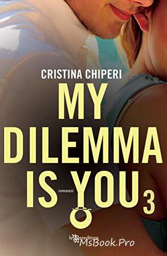 My dilemma is you 3 de Cristina Chiperi citește online gratis .pdf