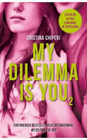 My Dilemma is You Vol.2 de  Cristina Chiperi descarcă gratis cărți .pdf