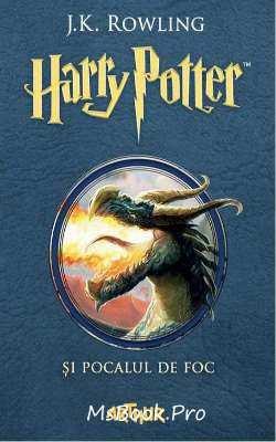 Harry Potter Si Pocalul De Foc Vol 4 J K Rowling Descarcă Gratis Pdf Volumele Harry Potter Reprezintă O Serie Foarte Populară In In