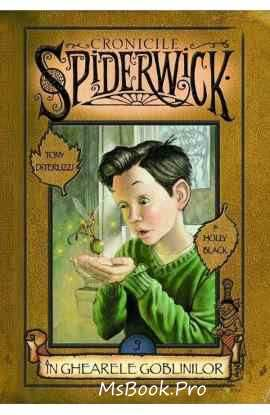 Cronicile spiderwick Vol. 3 - În ghearele goblinilor de  Holly Black, Tony DiTerlizzi